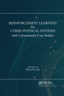 Reinforcement Learning for Cyber-Physical Systems: With Cybersecurity Case Studies Cover Image