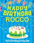 Happy Birthday Rocco - The Big Birthday Activity Book: Personalized Children's Activity Book Cover Image