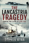 The Lancastria Tragedy: Sinking and Cover-Up - June 1940 Cover Image