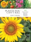 Plants You Can't Kill: 101 Easy-to-Grow Species for Beginning Gardeners Cover Image