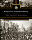 The Bolshevik Revolution (Perspectives on Modern World History) Cover Image