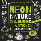 Neon Nature Colouring & Sticker Activity Book (Fluorescent Activity Books) Cover Image