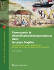 Promouvoir la diversification des exportations dans les pays fragiles: Les chaînes de valeur émergentes du Mali, du Tchad, du Niger et de la Guinée (International Development in Focus) Cover Image