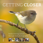 Getting Closer: Rediscovering Nature Through Bird Photography Cover Image