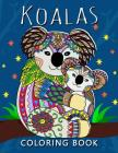 Koala Coloring Book: Stress-relief Adults Coloring Book For Grown-ups Cover Image