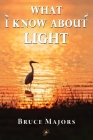 What I Know About Light Cover Image