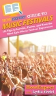 HowExpert Guide to Music Festivals: 101 Tips to Survive, Thrive, and Have the Most Epic Music Festival Experience Cover Image