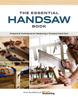 The Essential Handsaw Book: Projects & Techniques for Mastering a Timeless Hand Tool Cover Image