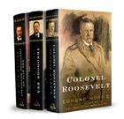 Edmund Morris's Theodore Roosevelt Trilogy Bundle: The Rise of Theodore Roosevelt, Theodore Rex, and Colonel Roosevelt Cover Image
