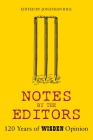 Notes By The Editors: 120 Years of Wisden Opinion Cover Image