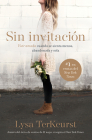 Sin Invitación / Uninvited: Vivir Amada Cuando Se Sienta Menos, Abandonada Y Sola Cover Image