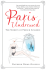 Paris Undressed: The Secrets of French Lingerie Cover Image