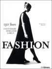 Fashion: 150 Years A- Couturiers, Designers, Labels Cover Image
