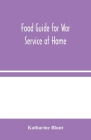 Food Guide for War Service at Home Cover Image