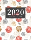 2020 Weekly Monthly Planner: Hand Drawn Flowers Cover - Daily Weekly Monthly Calendar Planner - January 2020 through December 2020 - To Do List Aca Cover Image