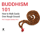 Buddhism 101: How to Walk Easily Over Rough Ground Cover Image