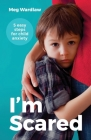 I'm Scared: Five Easy Steps for Child Anxiety Cover Image