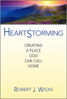 Heartstorming: Creating a Place God Can Call Home Cover Image