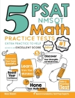 5 PSAT / NMSQT Math Practice Tests: Extra Practice to Help Achieve an Excellent Score Cover Image