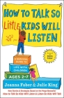 How to Talk so Little Kids Will Listen: A Survival Guide to Life with Children Ages 2-7 (The How To Talk Series) Cover Image