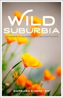 Wild Suburbia: Learning to Garden with Native Plants Cover Image
