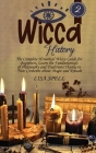 Wicca History: The Complete Historical Wicca Guide for Beginners. Learn the Fundamentals of Philosophy and Traditions Thanks to New C Cover Image