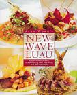 Alan Wong's New Wave Luau: Recipes from Honolulu's Award-Winning Chef Cover Image