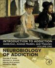 Introduction to Addiction, 1: Addiction, Animal Models, and Theories Cover Image