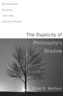 The Duplicity of Philosophy's Shadow: Heidegger, Nazism, and the Jewish Other Cover Image