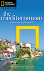 National Geographic Traveler: The Mediterranean: Ports of Call and Beyond Cover Image