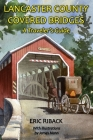 Lancaster County Covered Bridges: A Traveler's Guide Cover Image