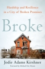 Broke: Hardship and Resilience in a City of Broken Promises Cover Image