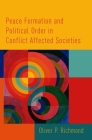 Peace Formation and Political Order in Conflict Affected Societies Cover Image