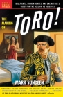 The Making of Toro: Bullfights, Broken Hearts, and One Author's Quest for the Acclaim He Deserves Cover Image