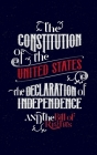 The Constitution of the United States, the Declaration of Independence and The Bill of Rights: The U.S. Constitution, all the Amendments and other Ess Cover Image
