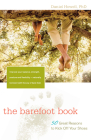 The Barefoot Book: 50 Great Reasons to Kick Off Your Shoes Cover Image