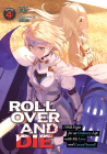 ROLL OVER AND DIE: I Will Fight for an Ordinary Life with My Love and Cursed Sword! (Light Novel) Vol. 4 Cover Image