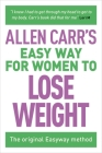 Allen Carr's Easy Way for Women to Lose Weight: The Original Easyway Method (Allen Carr's Easyway #7) Cover Image