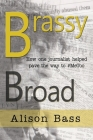 Brassy Broad: How One Journalist helped pave the way to #MeToo Cover Image