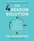 The 4 Season Solution: A Groundbreaking New Plan for Feeling Better, Living Well, and Powering Down Our Always-On Lives Cover Image