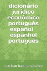 dicionario juridico economico portugues espanol - espanhol portugues Cover Image