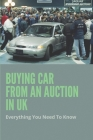 Buying Car From An Auction In UK: Everything You Need To Know: Buying A Car At Auction Cover Image
