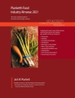 Plunkett's Food Industry Almanac 2021: Food Industry Market Research, Statistics, Trends and Leading Companies Cover Image