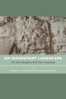 An Inconstant Landscape: The Maya Kingdom of El Zotz, Guatemala Cover Image