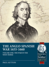 The Anglo-Spanish War 1655-1660: The War in the West Indies (Century of the Soldier) Cover Image