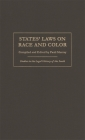 States' Laws on Race and Color (Studies in the Legal History of the South) Cover Image