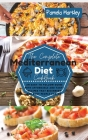The Complete Mediterranean Diet Cookbook: An Easy to Follow Guide with Affordable and Tasty Recipes that Beginners and Busy People Can Do Cover Image
