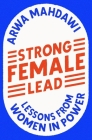 Strong Female Lead: Lessons from Women in Power Cover Image