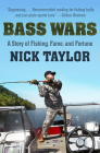 Bass Wars: A Story of Fishing, Fame and Fortune Cover Image