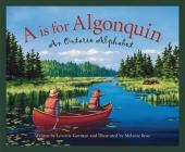 A is for Algonquin: An Ontario Alphabet (Discover Canada Province by Province) Cover Image